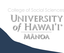 College of Social Sciences | University of Hawaii Manoa